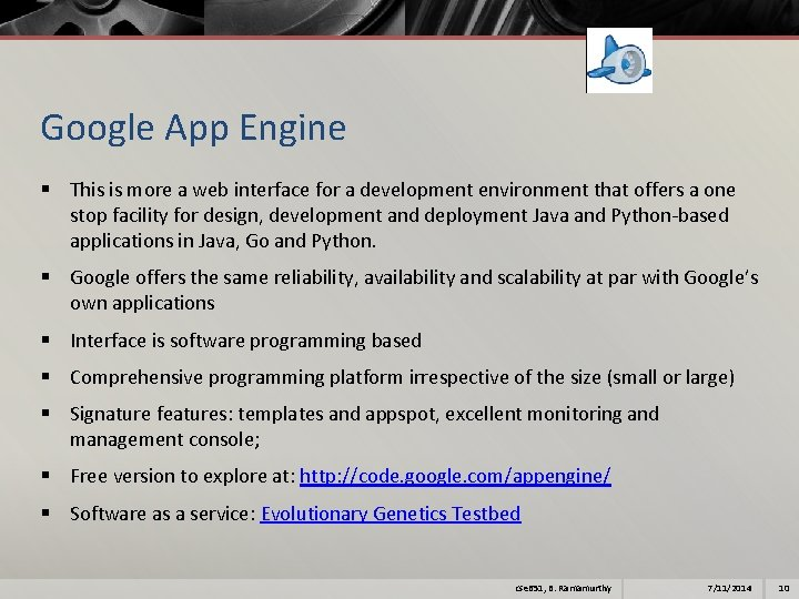 Google App Engine § This is more a web interface for a development environment