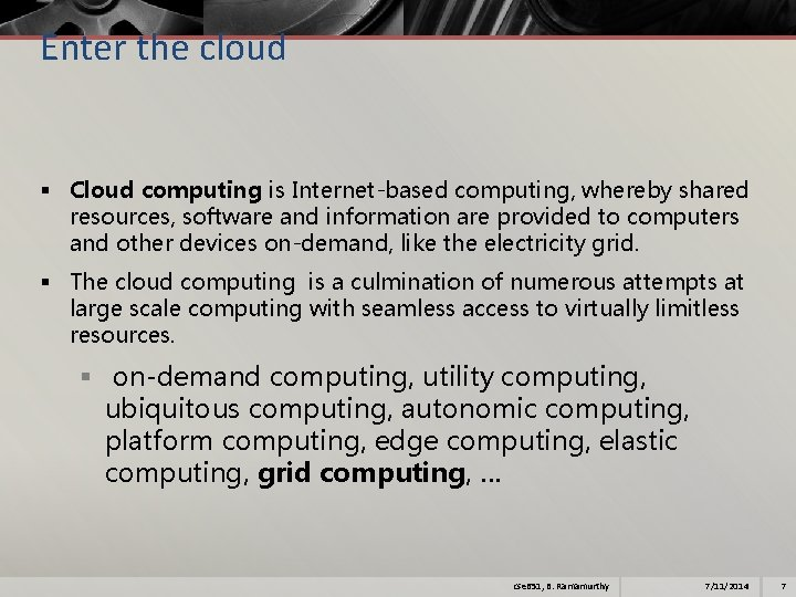 Enter the cloud § Cloud computing is Internet-based computing, whereby shared resources, software and