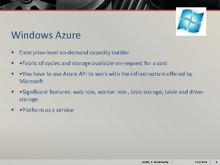 Windows Azure § Enterprise-level on-demand capacity builder § • Fabric of cycles and storage