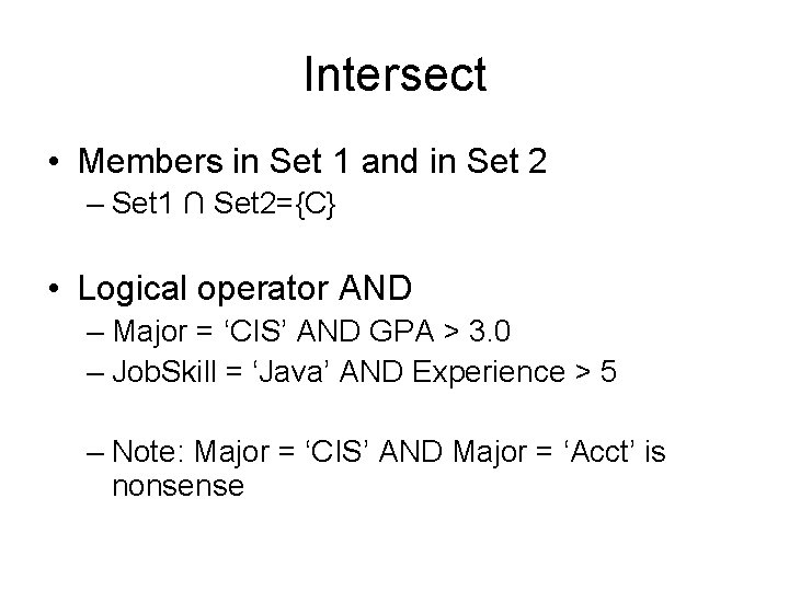 Intersect • Members in Set 1 and in Set 2 – Set 1 ∩