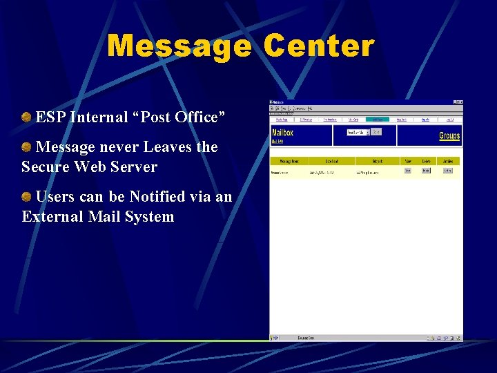 """Message Center ESP Internal """"Post Office"""" Message never Leaves the Secure Web Server Users"""