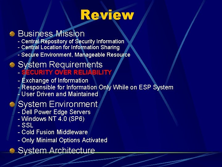 Review Business Mission - Central Repository of Security Information - Central Location for Information