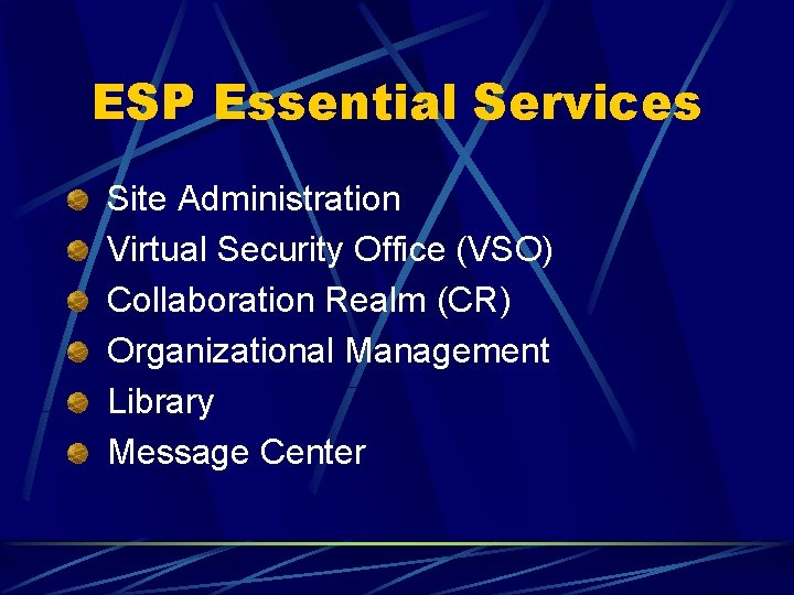 ESP Essential Services Site Administration Virtual Security Office (VSO) Collaboration Realm (CR) Organizational Management