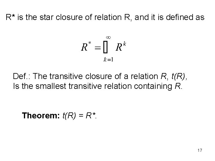 R* is the star closure of relation R, and it is defined as Def.
