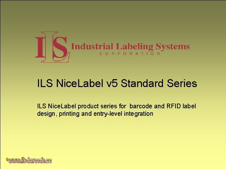 ILS Nice. Label v 5 Standard Series ILS Nice. Label product series for barcode
