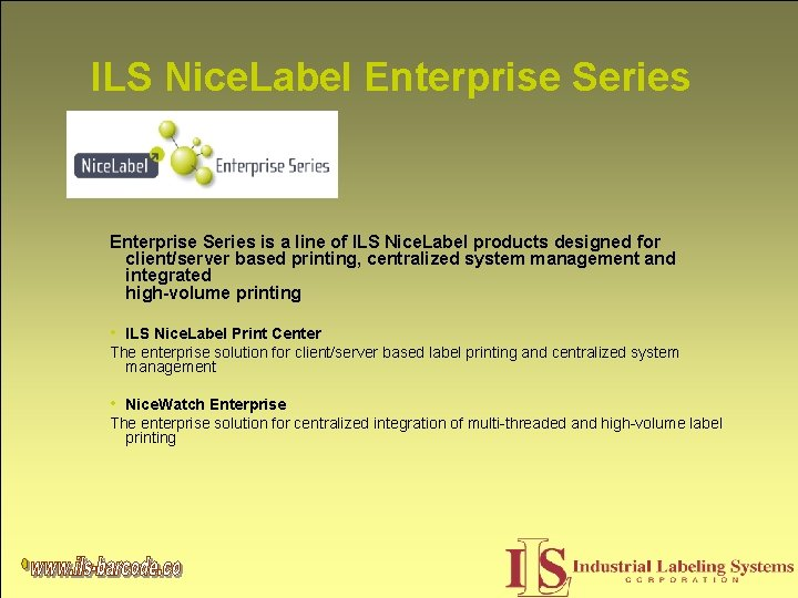 ILS Nice. Label Enterprise Series is a line of ILS Nice. Label products designed