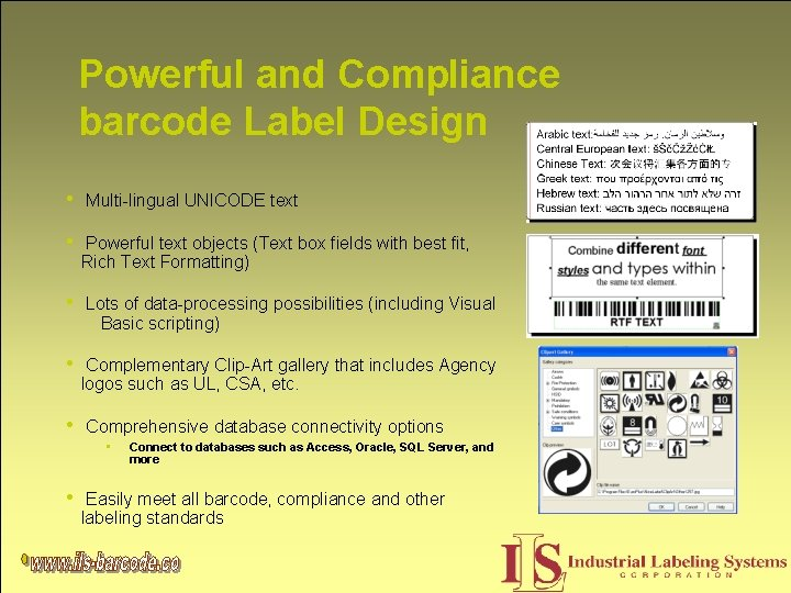 Powerful and Compliance barcode Label Design • Multi-lingual UNICODE text • Powerful text objects