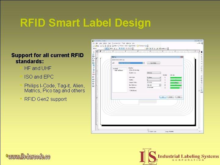RFID Smart Label Design Support for all current RFID standards: • HF and UHF