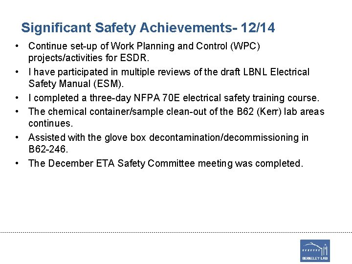 Significant Safety Achievements- 12/14 • Continue set-up of Work Planning and Control (WPC) projects/activities