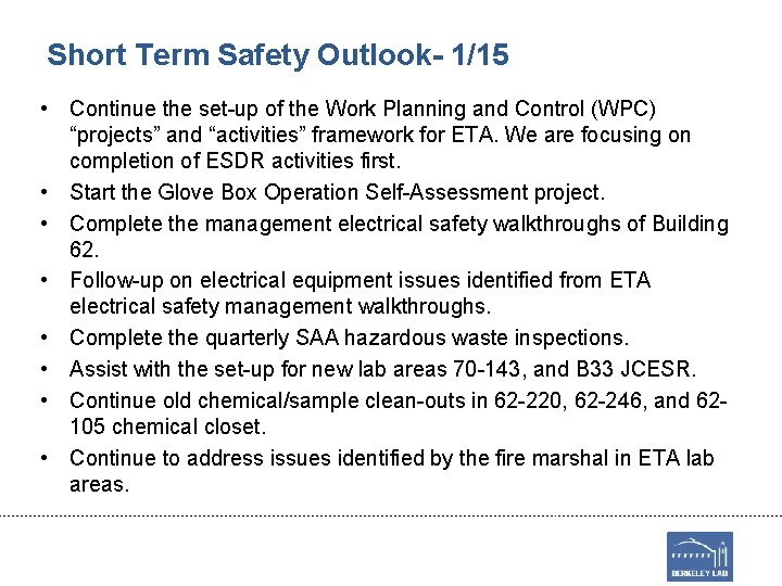 Short Term Safety Outlook- 1/15 • Continue the set-up of the Work Planning and