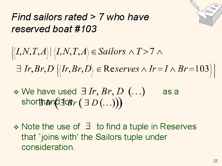 Find sailors rated > 7 who have reserved boat #103 v We have used