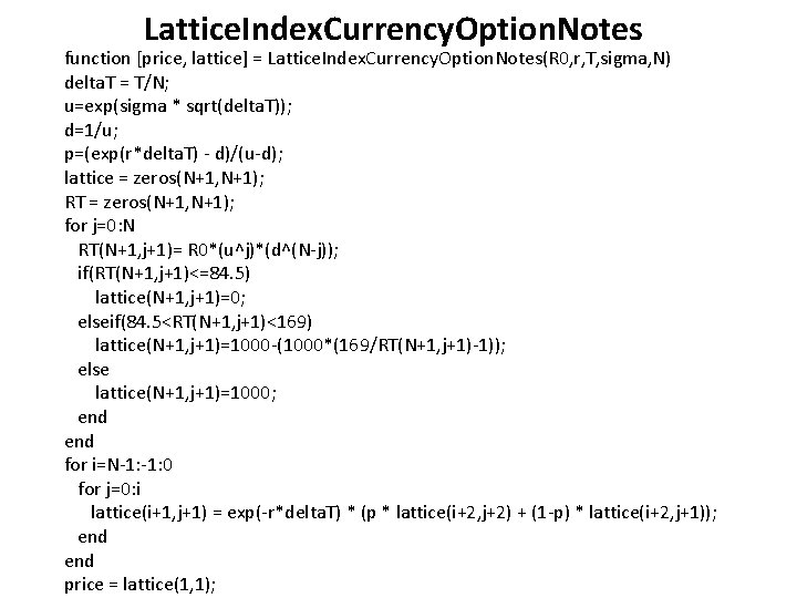 Lattice. Index. Currency. Option. Notes function [price, lattice] = Lattice. Index. Currency. Option. Notes(R