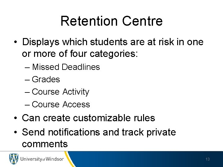 Retention Centre • Displays which students are at risk in one or more of