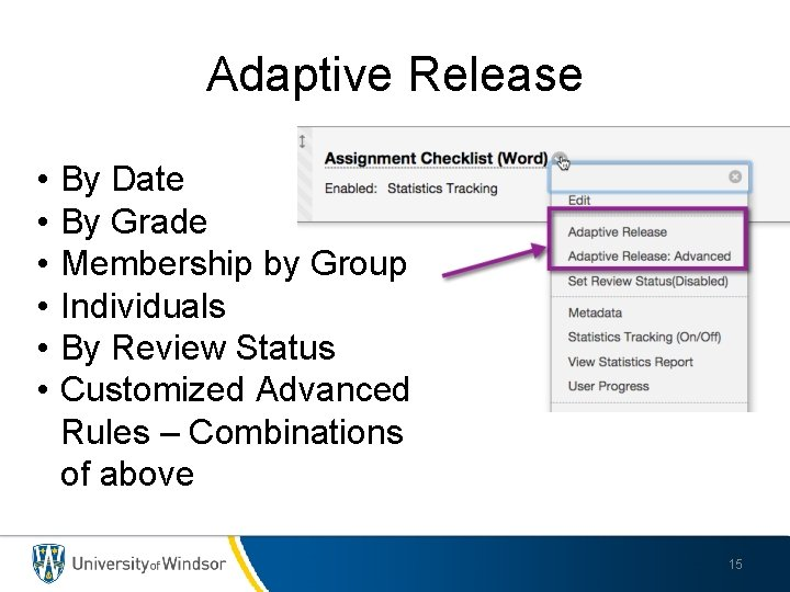 Adaptive Release • • • By Date By Grade Membership by Group Individuals By