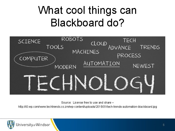 What cool things can Blackboard do? Source: License free to use and share –