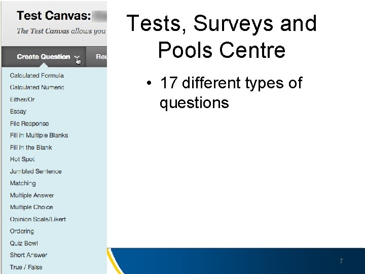 Tests, Surveys and Pools Centre • 17 different types of questions 7