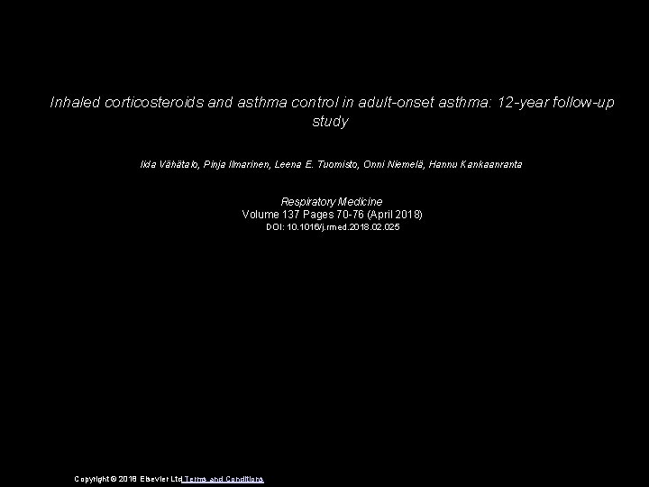 Inhaled corticosteroids and asthma control in adult-onset asthma: 12 -year follow-up study Iida Vähätalo,