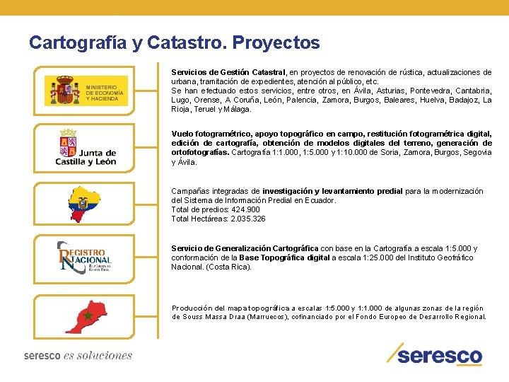 Cartografía y Catastro. Proyectos Servicios de Gestión Catastral, en proyectos de renovación de rústica,