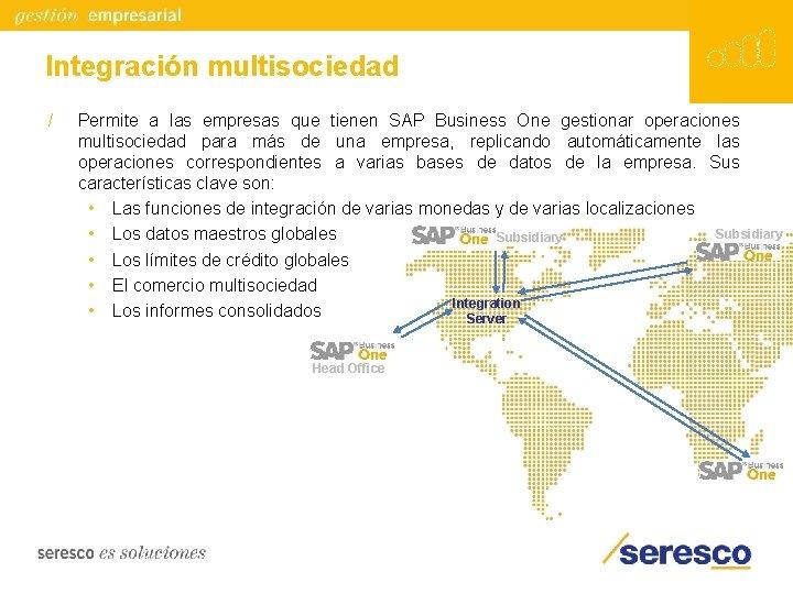 Integración multisociedad / Permite a las empresas que tienen SAP Business One gestionar operaciones