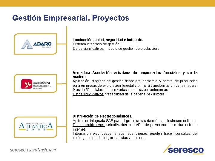 Gestión Empresarial. Proyectos Iluminación, salud, seguridad e industria. Sistema integrado de gestión. Datos significativos: