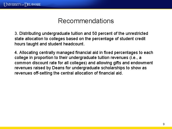 Recommendations 3. Distributing undergraduate tuition and 50 percent of the unrestricted state allocation to