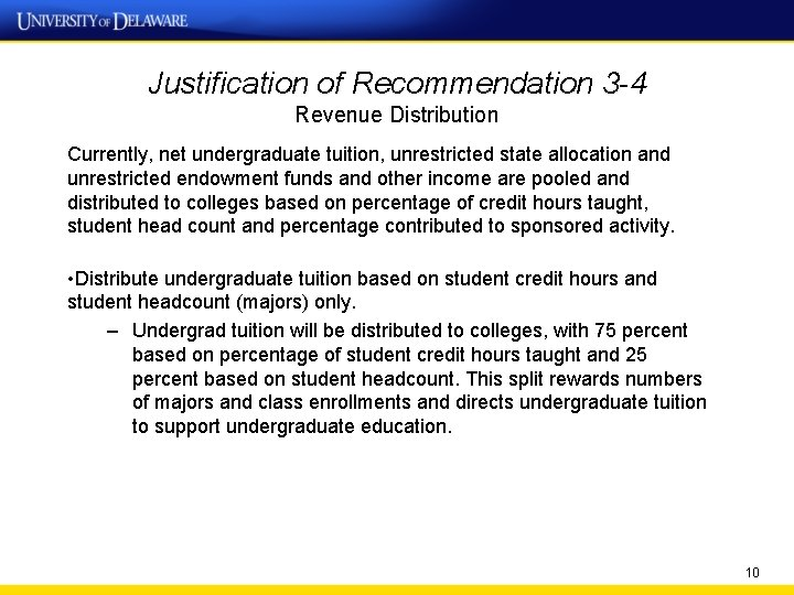 Justification of Recommendation 3 -4 Revenue Distribution Currently, net undergraduate tuition, unrestricted state allocation
