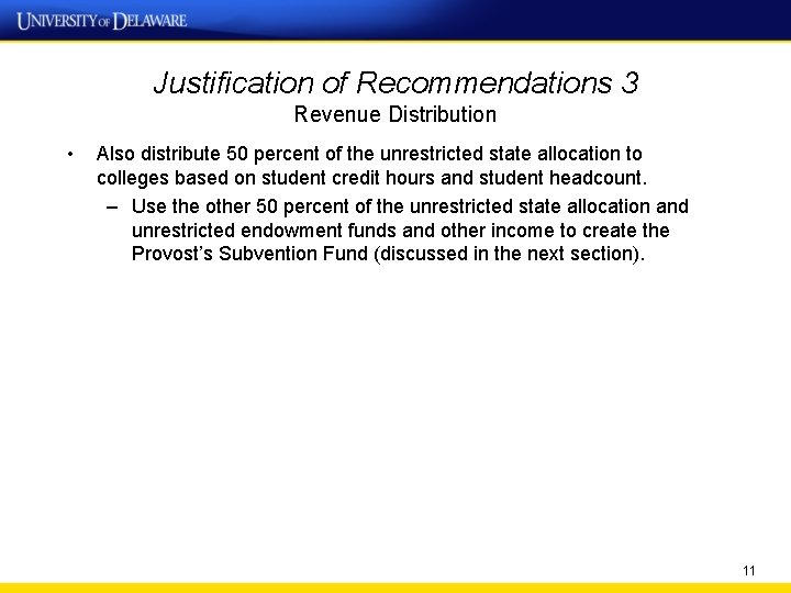 Justification of Recommendations 3 Revenue Distribution • Also distribute 50 percent of the unrestricted