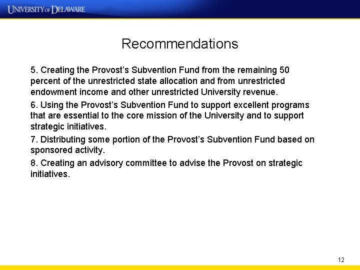 Recommendations 5. Creating the Provost's Subvention Fund from the remaining 50 percent of the
