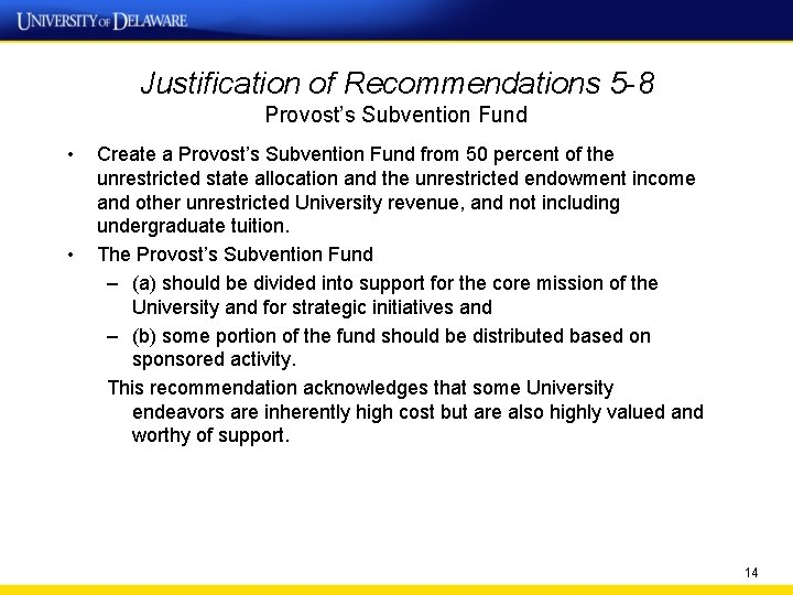 Justification of Recommendations 5 -8 Provost's Subvention Fund • • Create a Provost's Subvention