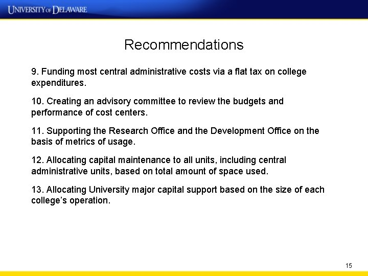 Recommendations 9. Funding most central administrative costs via a flat tax on college expenditures.