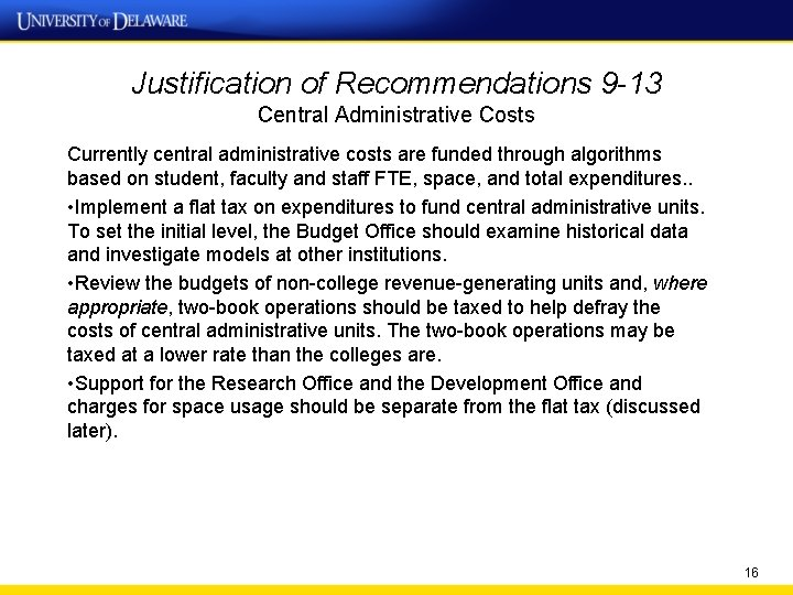 Justification of Recommendations 9 -13 Central Administrative Costs Currently central administrative costs are funded