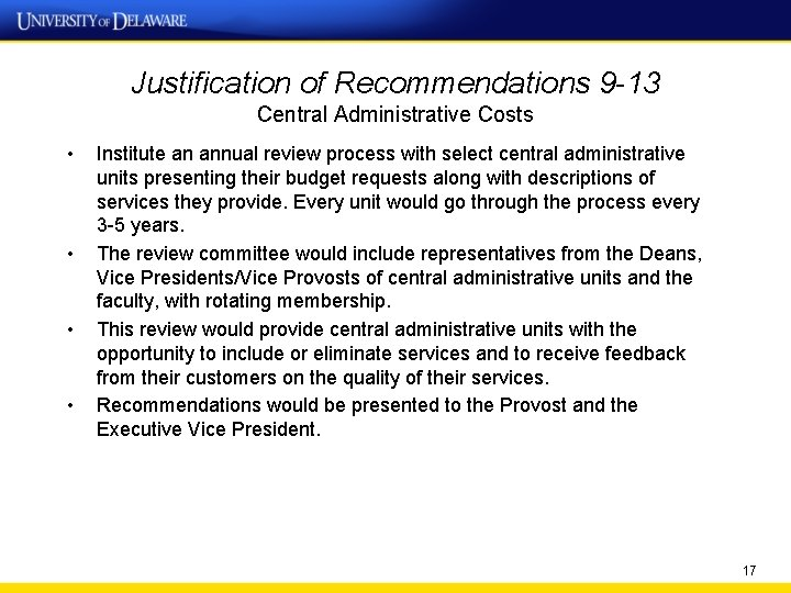 Justification of Recommendations 9 -13 Central Administrative Costs • • Institute an annual review