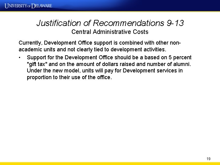 Justification of Recommendations 9 -13 Central Administrative Costs Currently, Development Office support is combined