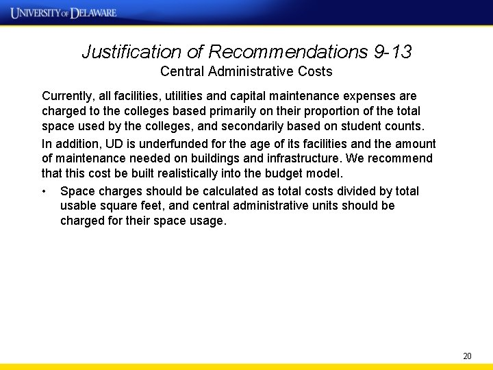 Justification of Recommendations 9 -13 Central Administrative Costs Currently, all facilities, utilities and capital