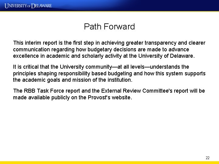 Path Forward This interim report is the first step in achieving greater transparency and