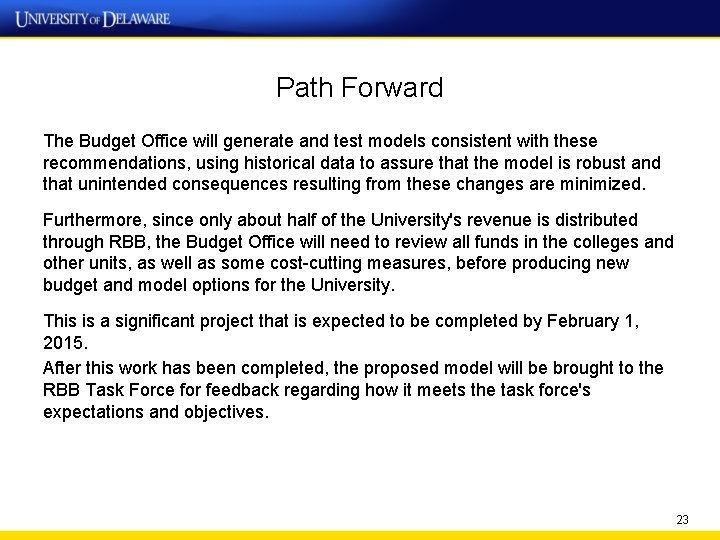 Path Forward The Budget Office will generate and test models consistent with these recommendations,
