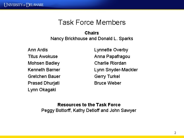 Task Force Members Chairs Nancy Brickhouse and Donald L. Sparks Ann Ardis Titus Awokuse