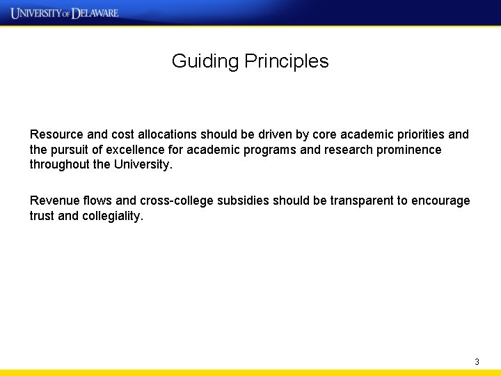 Guiding Principles Resource and cost allocations should be driven by core academic priorities and