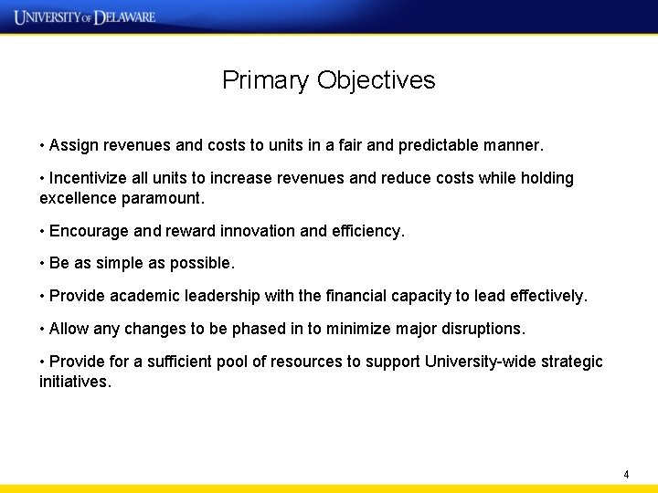 Primary Objectives • Assign revenues and costs to units in a fair and predictable