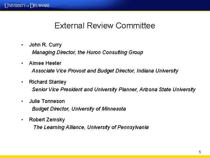 External Review Committee • John R. Curry Managing Director, the Huron Consulting Group •