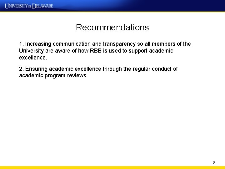 Recommendations 1. Increasing communication and transparency so all members of the University are aware