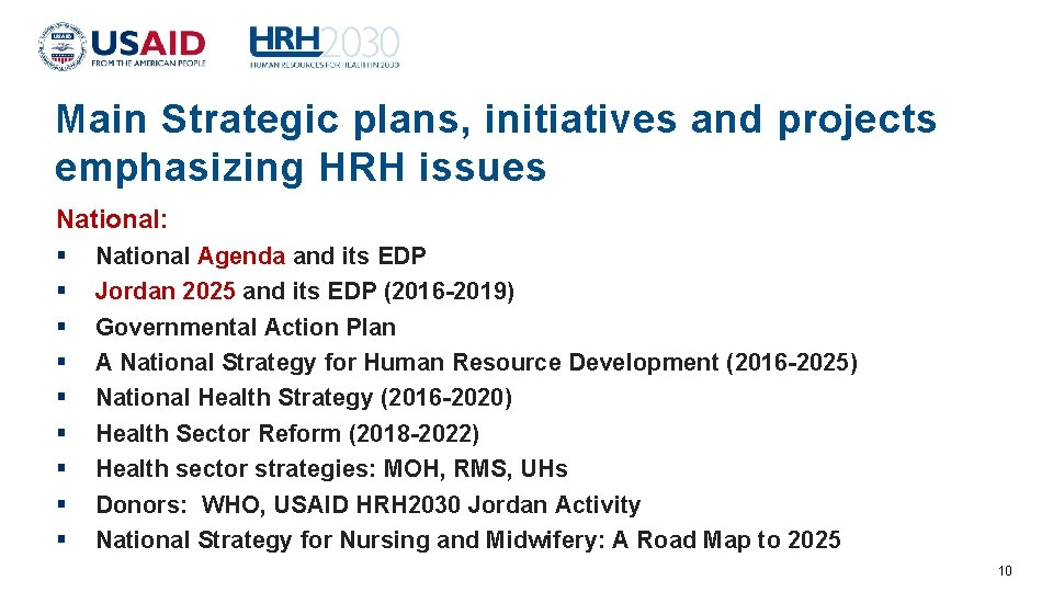 Main Strategic plans, initiatives and projects emphasizing HRH issues National: National Agenda and its