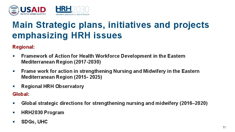 Main Strategic plans, initiatives and projects emphasizing HRH issues Regional: Framework of Action for