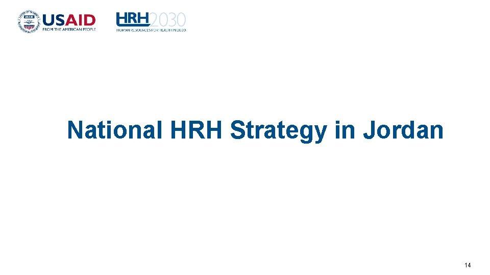 National HRH Strategy in Jordan 14