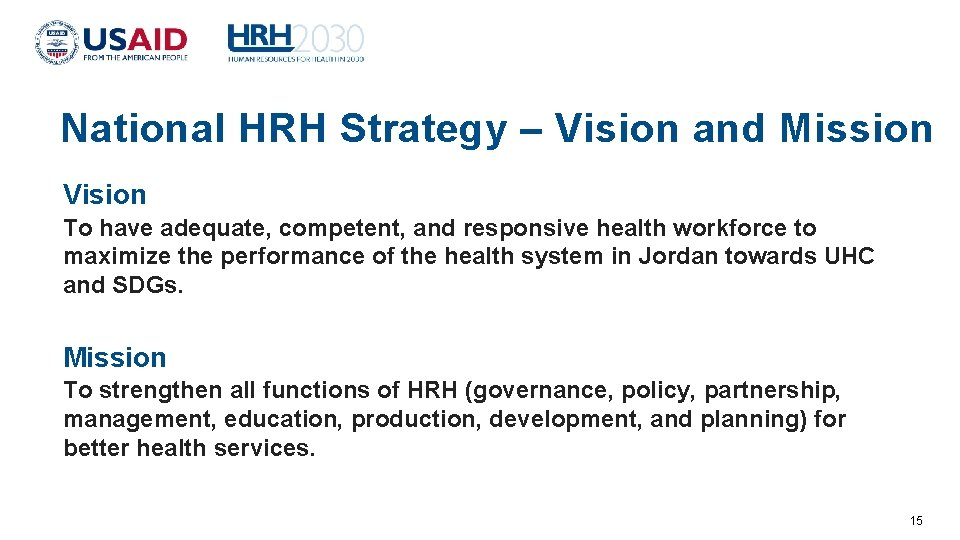 National HRH Strategy – Vision and Mission Vision To have adequate, competent, and responsive
