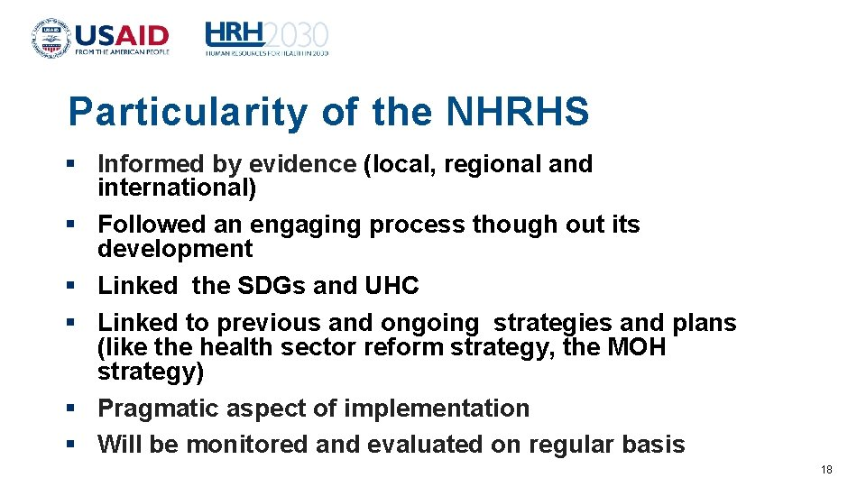 Particularity of the NHRHS Informed by evidence (local, regional and international) Followed an engaging