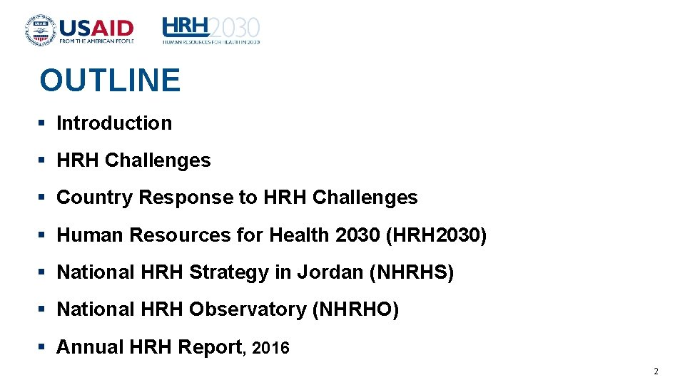 OUTLINE Introduction HRH Challenges Country Response to HRH Challenges Human Resources for Health 2030