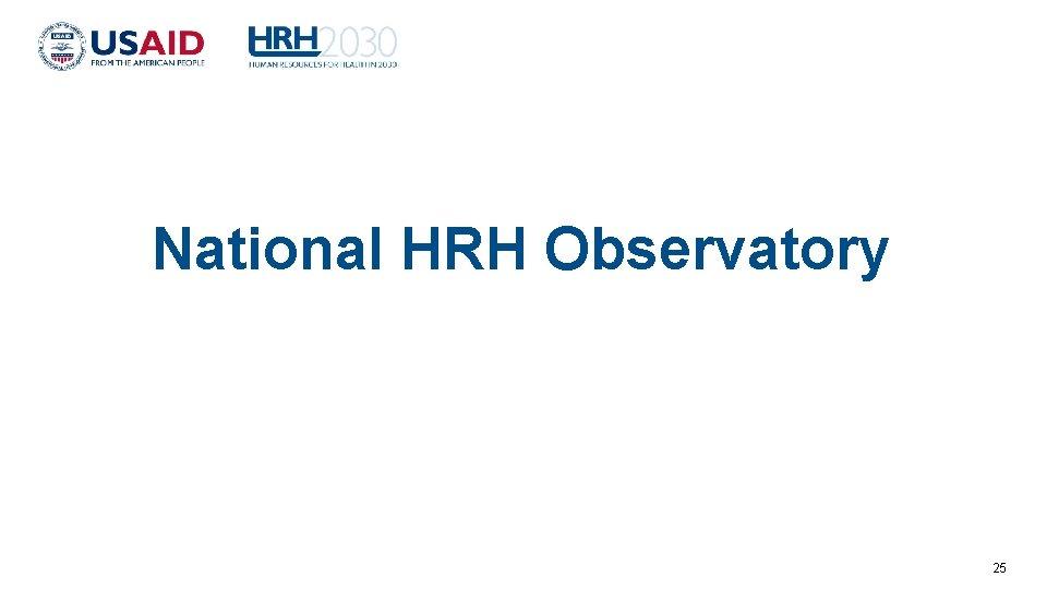 National HRH Observatory 25