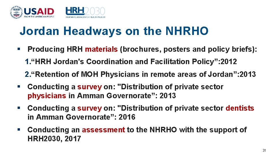 Jordan Headways on the NHRHO Producing HRH materials (brochures, posters and policy briefs): 1.
