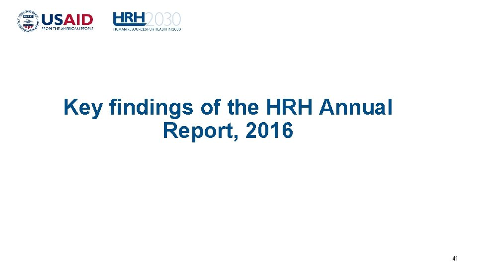 Key findings of the HRH Annual Report, 2016 41
